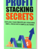 Profit Stacking Secrets Ebook